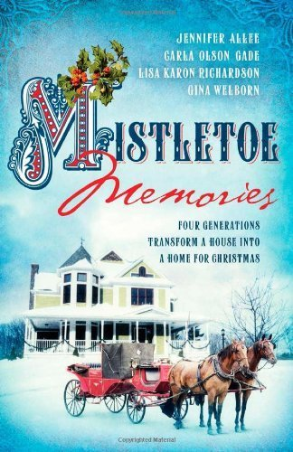 Mistletoe Memories: Four Generations Transform a House Into a Home for Christmas (Romancing America) by Jennifer AlLee (2013-09-01)