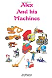 Alex and His Machines, Jim Pearce, 1438265727