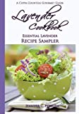 Lavender Cookbook: Essential Lavender Recipe Sampler (A Cuppa Countess Gourmet Guide Book 3)