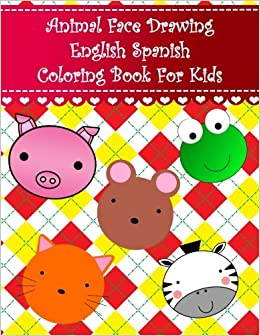 Animal Face Drawing English Spanish Coloring Book For Kids: English ...