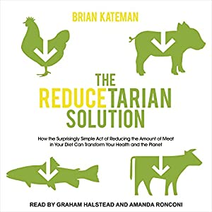 The Reducetarian Solution Audiobook