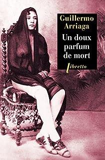 Un doux parfum de mort par Arriaga