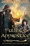 The Fuller's Apprentice (The Chronicles of Tevenar) (Volume 1)