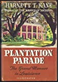 img - for Plantation Parade: The Grand Manner In Louisiana book / textbook / text book