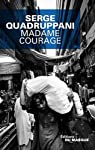 Madame Courage par Quadruppani