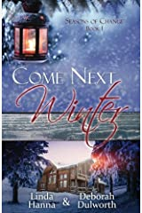 Come Next Winter: An Inspirational Romance (Seasons of Change) (Volume 1) Paperback