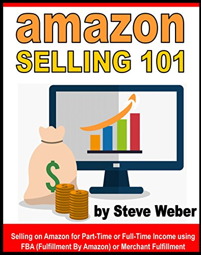 amazon-selling-101-selling-on-amazon-for-part-time-or-full-time-income-using-fba-fulfillment-by-amaz