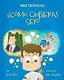 ¿Cómo Quisieras Ser?: Libro para niños de