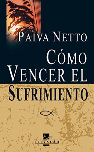 como-vencer-el-sufrimiento-spanish-edition