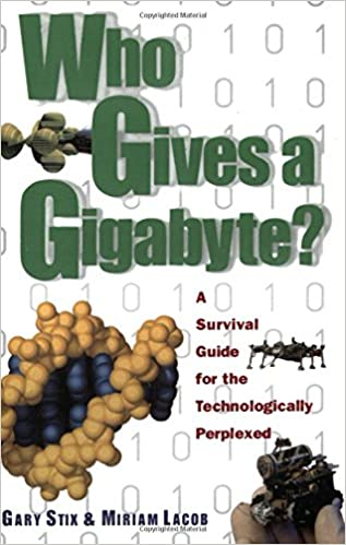 Book Who Gives a Gigabyte: A Survival Guide for the Technologically Perplexed (Wiley Popular Science)