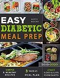 Easy Diabetic Meal Prep 2019-2020: Simple and Healthy Recipes - 3 Weeks Meal Plan - Lower Blood Sugar and Reverse Diabetes