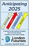 Book cover for Anticipating 2025: A guide to the radical changes that may lie ahead, whether or not we're ready