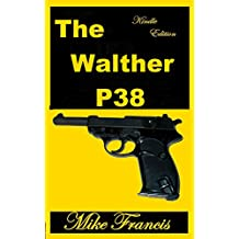 The Walther P38: Replacing the Luger, and Setting New Sidearm Standards in the Process.