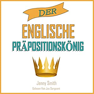 Der Englische Präpositionskönig [The English Preposition King] Audiobook