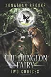 The Dungeon Fairy: Two Choices: A Dungeon Core Escapade (The Hapless Dungeon Fairy)