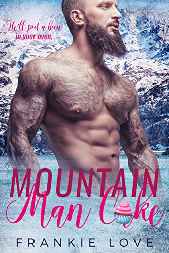 Mountain Man Cake (Mountain Men of Linesworth Book 2)