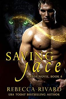 Saving Jace: A Fada Novel  Book 4 (The Fada Shapeshifter Series) by [Rivard, Rebecca]
