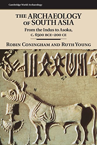 Download The Archaeology of South Asia: From the Indus to Asoka, c.6500 BCE-200 CE (Cambridge World Archaeology) Pdf