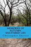 Memories of Autumn: Shattered Lies, Christopher Shorten, 1478345578