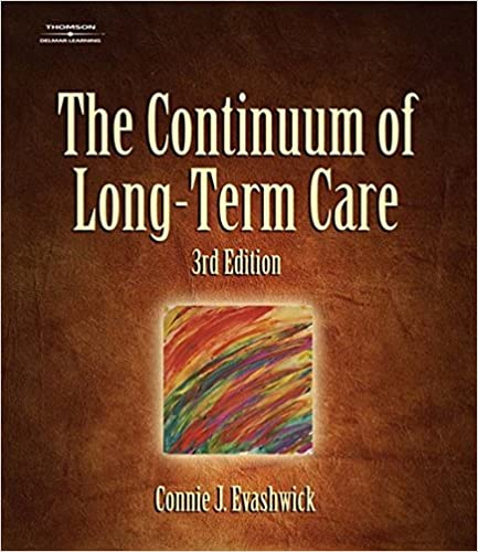 The Continuum Of Long Term Care Thomson Delmar Learning Series In