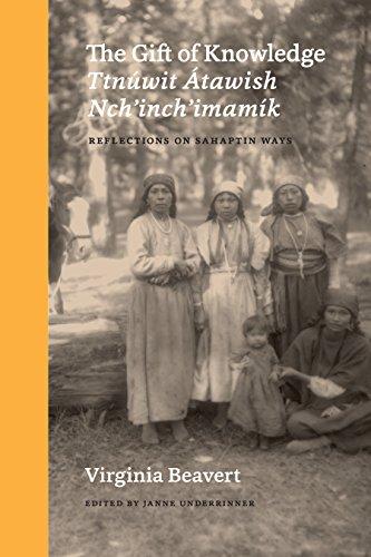 The Gift Of Knowledge / Ttnúwit Átawish Nch'inch'imamí: Reflections On Sahaptin Ways