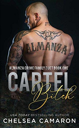 Cartel B!tch: Almanza Crime Family (Almanza Crime Family Duet Book 1)