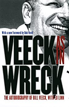 Veeck--As In Wreck: The Autobiography of Bill Veeck by [Veeck, Bill, Linn, Ed]