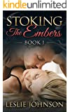 Stoking the Embers - Book 1: (Romantic Suspense)