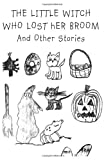 The Little Witch Who Lost Her Broom and Other Stories, Taylor Dunsany, 0595525067