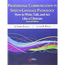 Professional Communication in Speech-Language Pathology: How to Write, Talk, and Act Like a Clinician, Second Edition