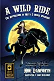 img - for A Wild Ride: The Adventures of Misty & Moxie Wyoming (Girl Detective & Her Horse Mystery Story Ages 6-8 & 9-12) book / textbook / text book