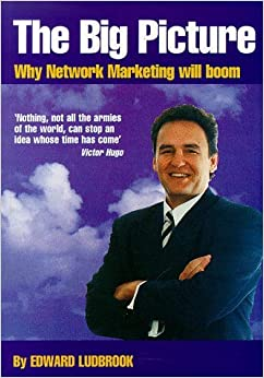 Book Big Picture: Why Network Marketing Will Boom by Edward Ludbrook (1-Sep-1996) Mass Market