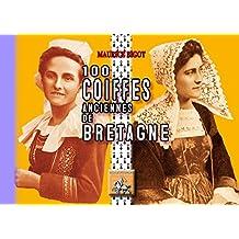 100 Coiffes anciennes de Bretagne (Arremouludas) (French Edition)