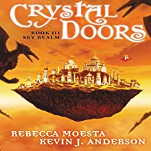 Sky Realm: Crystal Doors, Book 3 Audiobook by Rebecca Moesta, Kevin J. Anderson Narrated by Joshua Swanson