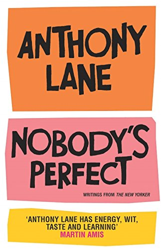 Download Nobody's Perfect : The Reviews of Anthony Lane Esquire PDF
