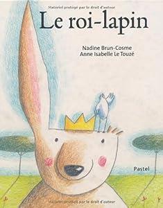 """Afficher """"Le roi-lapin"""""""
