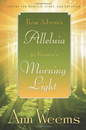 From Advent's Alleluia to Easter's Morning Light: Poetry for Worship, Study, and Devotion (Themes Worship Christmas)