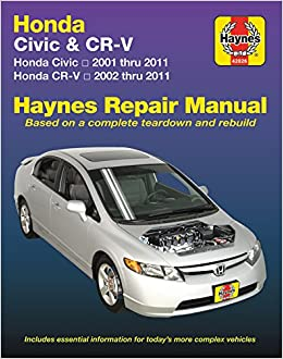 Honda Civic 01 11 And CR V 02 Haynes Repair Manual Does Not Include Information Specific To CNG Or Hybrid Models Automotive