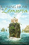 Coming Home To Lemuria: A Book of Hope and Inspiration