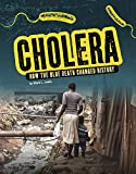 Cholera: How the Blue Death Changed History (Infected!)