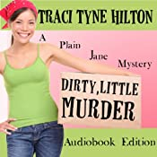 Dirty Little Murder: The Plain Jane Mysteries, a Cozy Christian Collection | Traci Tyne Hilton