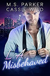 LA Misbehaved - Complete (Married A Stripper Book 2)
