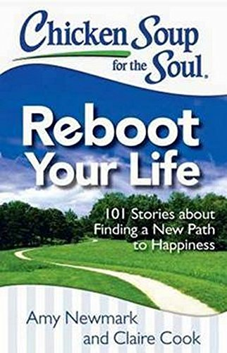 Chicken Soup for the Soul: Reboot Your Life: 101 Stories about Finding a New Path to Happiness]()
