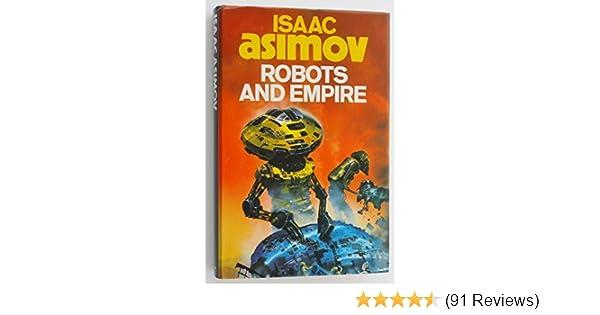 Robots and Empire by Isaac Asimov (September 26, 1985): Amazon com
