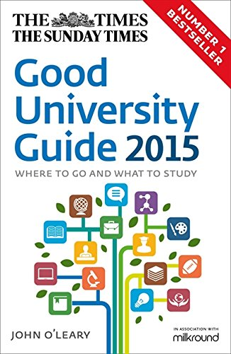 The Times Good University Guide 2015: Where To Go And What To Study