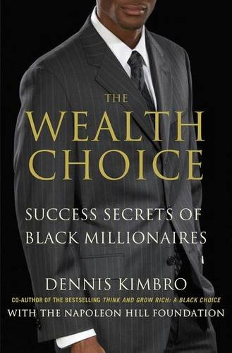 The Wealth Choice: Success Secrets of Black Millionaires by Palgrave Macmillan Trade