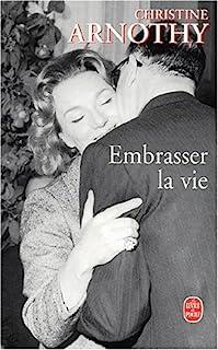 Embrasser la vie, Arnothy, Christine