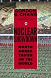 Nuclear Showdown, Gordon G. Chang, 1400062942