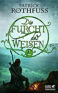 Die Furcht des Weisen / Band 2: Die Königsmörder-Chronik. Zweiter Tag