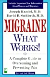 img - for Migraine - What Works! A Complete Guide to Overcoming and Preventing Pain book / textbook / text book